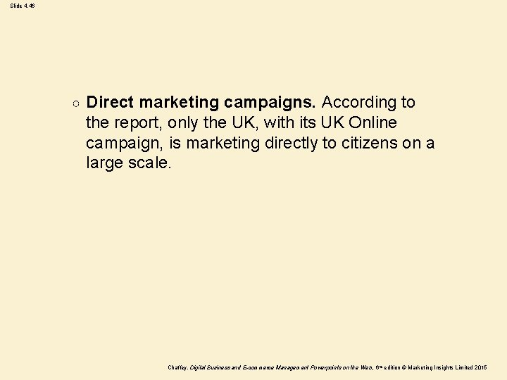 Slide 4. 46 ○ Direct marketing campaigns. According to the report, only the UK,
