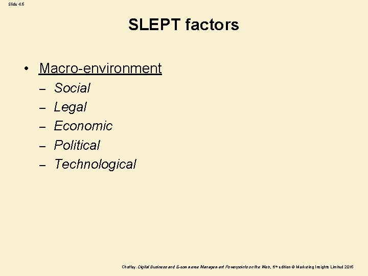 Slide 4. 5 SLEPT factors • Macro-environment – – – Social Legal Economic Political