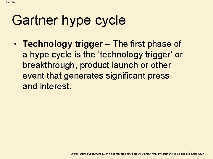 Slide 4. 50 Gartner hype cycle • Technology trigger – The first phase of