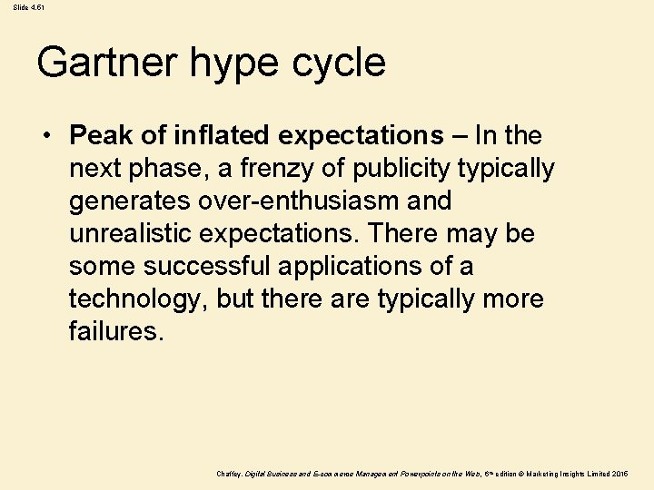 Slide 4. 51 Gartner hype cycle • Peak of inflated expectations – In the