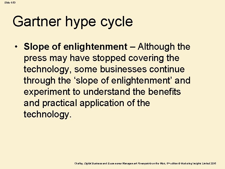Slide 4. 53 Gartner hype cycle • Slope of enlightenment – Although the press