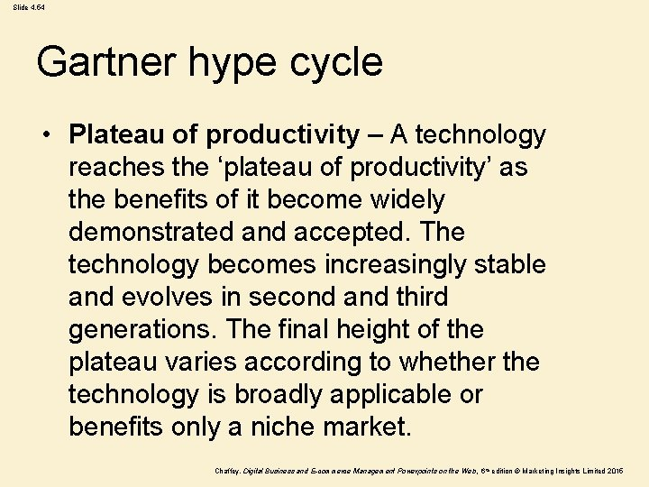 Slide 4. 54 Gartner hype cycle • Plateau of productivity – A technology reaches