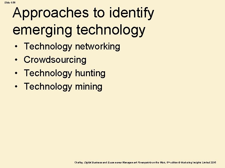 Slide 4. 56 Approaches to identify emerging technology • • Technology networking Crowdsourcing Technology