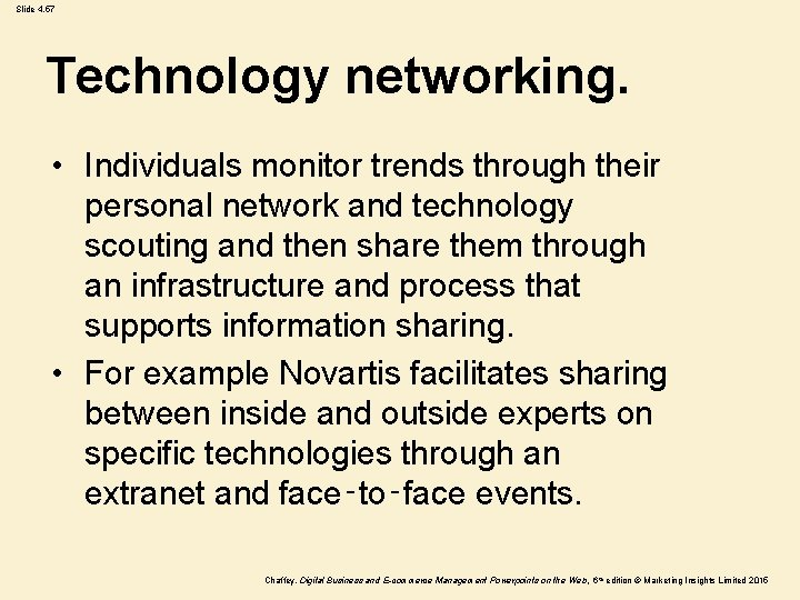 Slide 4. 57 Technology networking. • Individuals monitor trends through their personal network and
