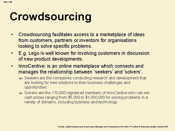 Slide 4. 58 Crowdsourcing • • • Crowdsourcing facilitates access to a marketplace of