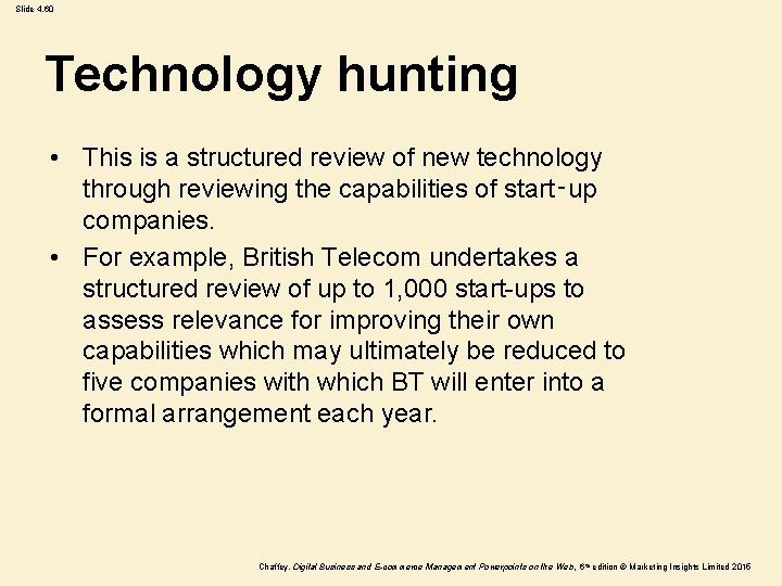 Slide 4. 60 Technology hunting • This is a structured review of new technology