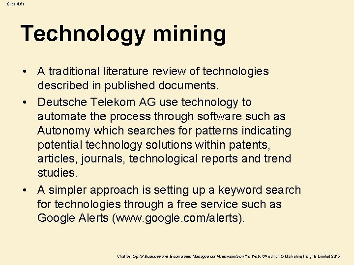 Slide 4. 61 Technology mining • A traditional literature review of technologies described in