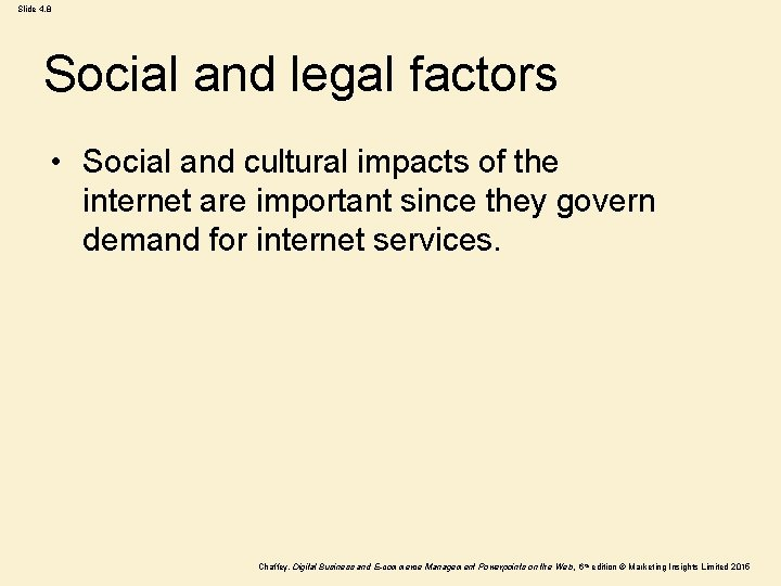 Slide 4. 8 Social and legal factors • Social and cultural impacts of the