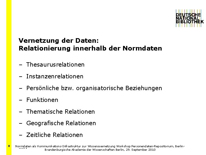 Vernetzung der Daten: Relationierung innerhalb der Normdaten – Thesaurusrelationen – Instanzenrelationen – Persönliche bzw.