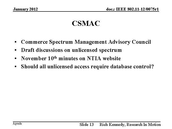 January 2012 doc. : IEEE 802. 11 -12/0075 r 1 CSMAC • • Commerce