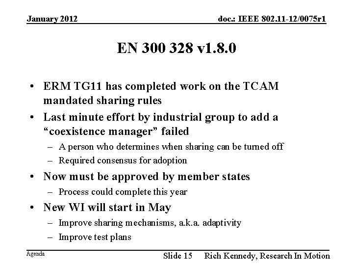 January 2012 doc. : IEEE 802. 11 -12/0075 r 1 EN 300 328 v