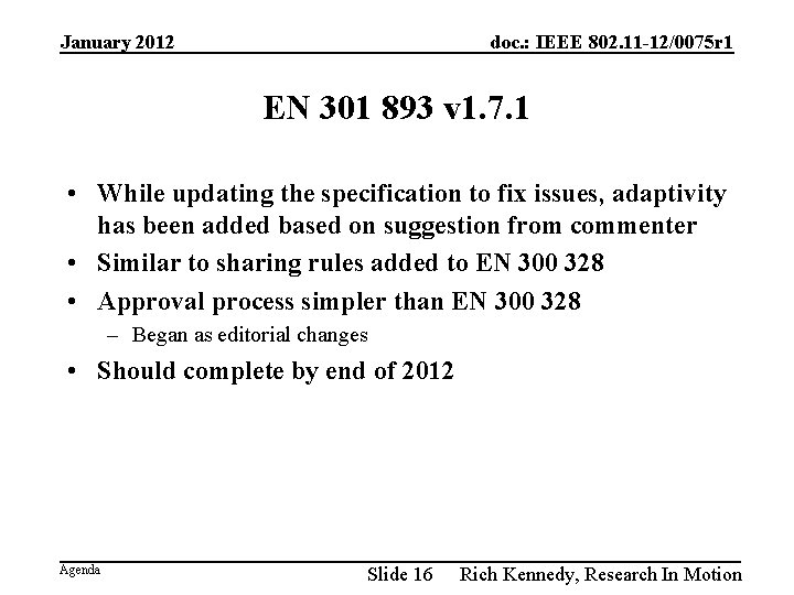 January 2012 doc. : IEEE 802. 11 -12/0075 r 1 EN 301 893 v