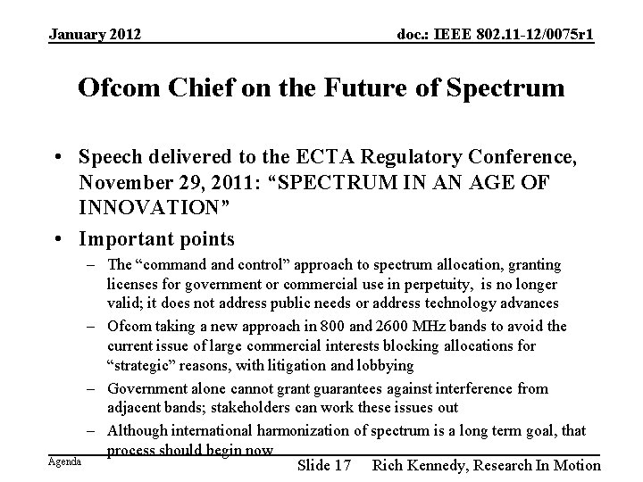 January 2012 doc. : IEEE 802. 11 -12/0075 r 1 Ofcom Chief on the