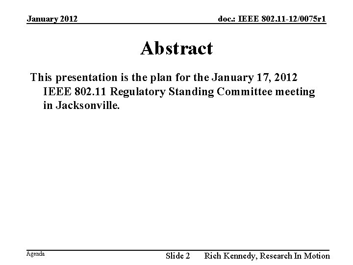 January 2012 doc. : IEEE 802. 11 -12/0075 r 1 Abstract This presentation is