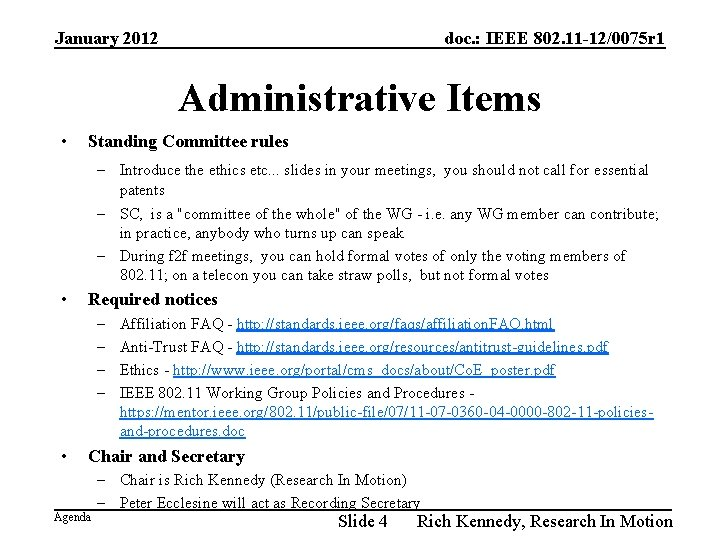 January 2012 doc. : IEEE 802. 11 -12/0075 r 1 Administrative Items • Standing