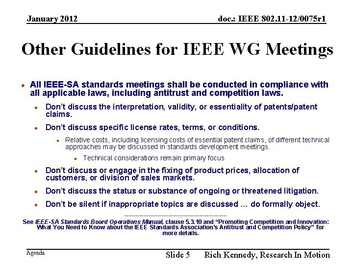 January 2012 doc. : IEEE 802. 11 -12/0075 r 1 Other Guidelines for IEEE