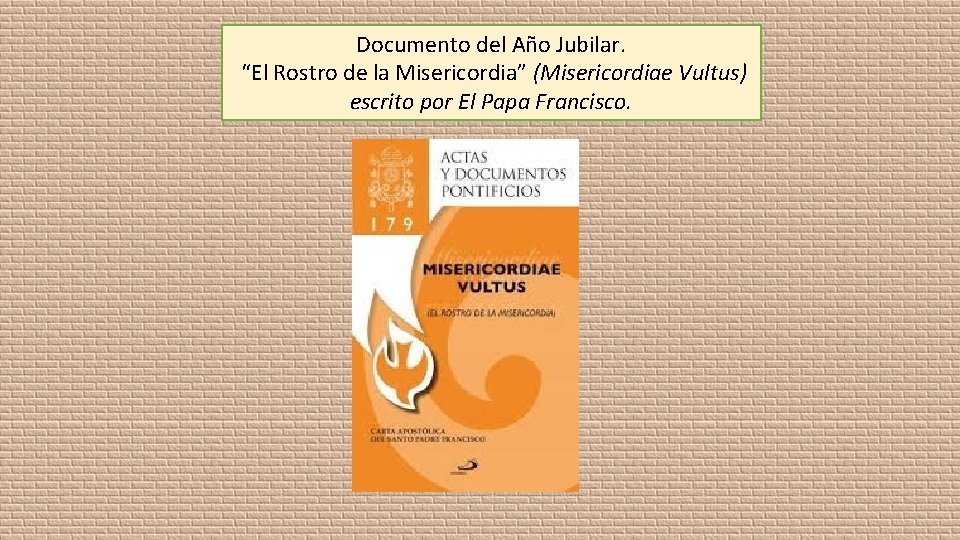 """Documento del Año Jubilar. """"El Rostro de la Misericordia"""" (Misericordiae Vultus) escrito por El"""