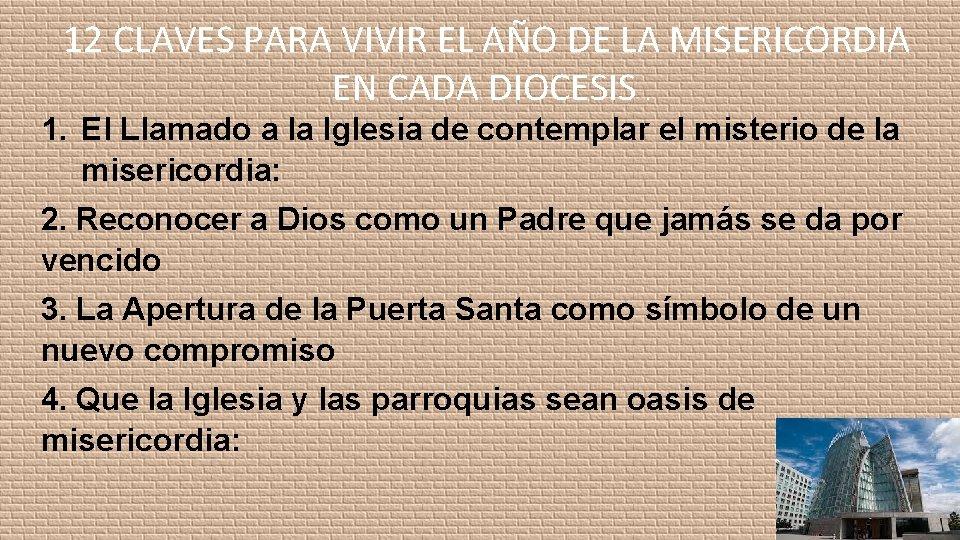 12 CLAVES PARA VIVIR EL AÑO DE LA MISERICORDIA EN CADA DIOCESIS. 1. El