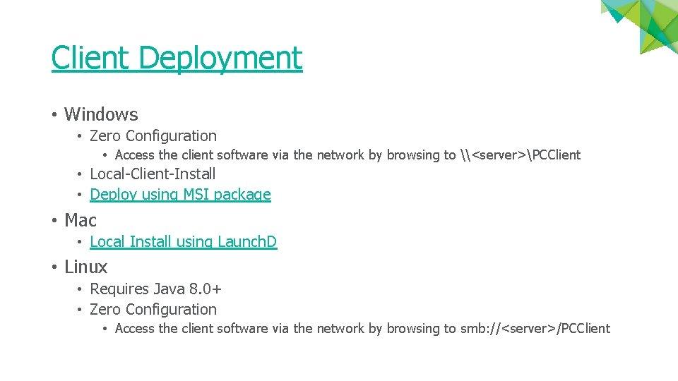 Client Deployment • Windows • Zero Configuration • Access the client software via the