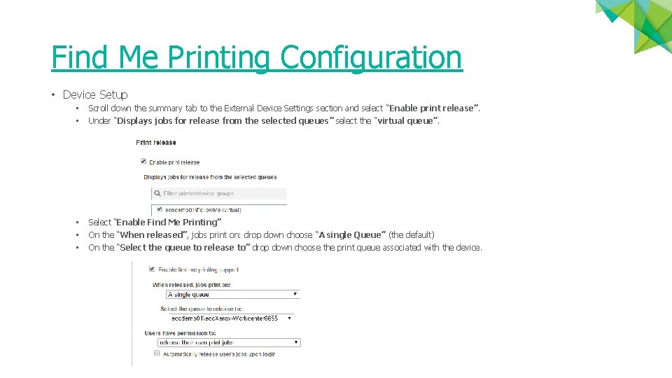 Find Me Printing Configuration • Device Setup • • Scroll down the summary tab