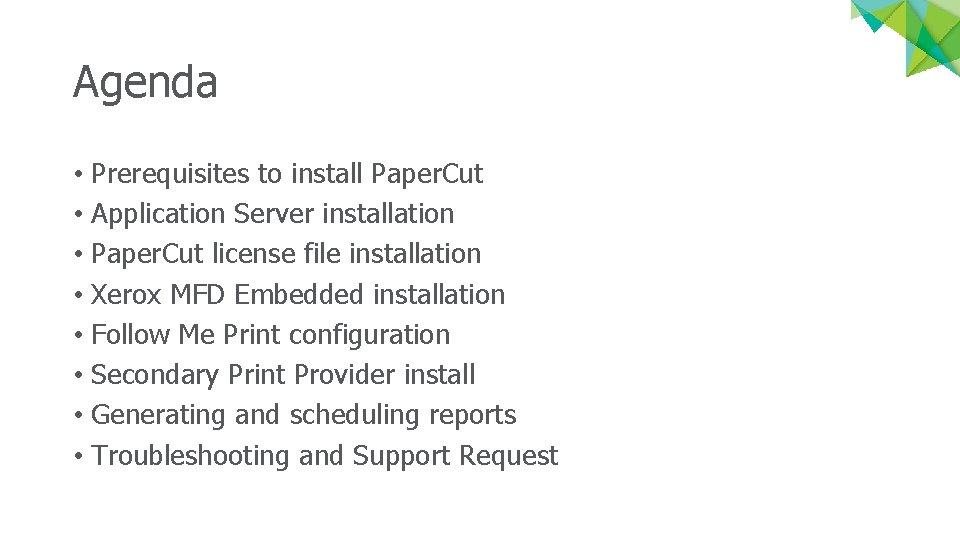 Agenda • Prerequisites to install Paper. Cut • Application Server installation • Paper. Cut