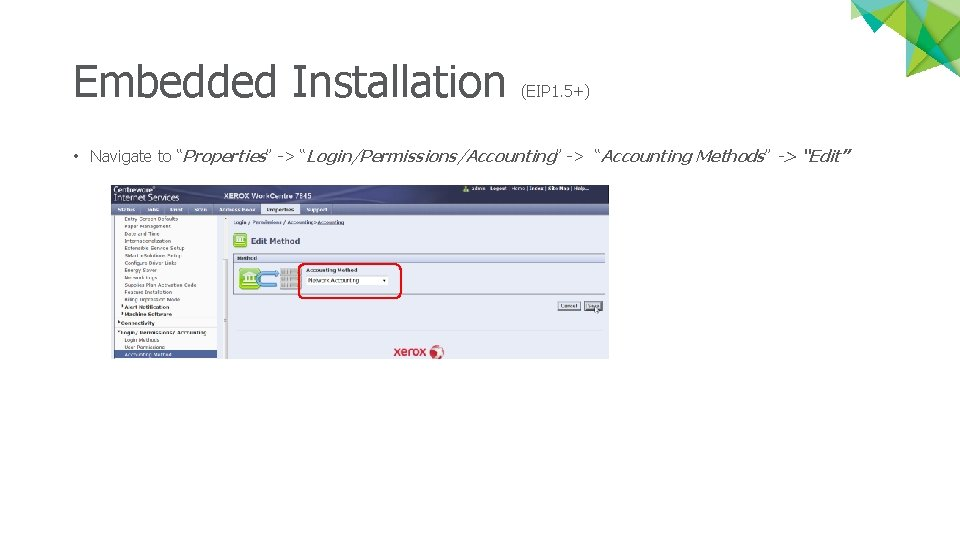 """Embedded Installation (EIP 1. 5+) • Navigate to """"Properties"""" -> """"Login/Permissions/Accounting"""" -> """"Accounting Methods"""""""