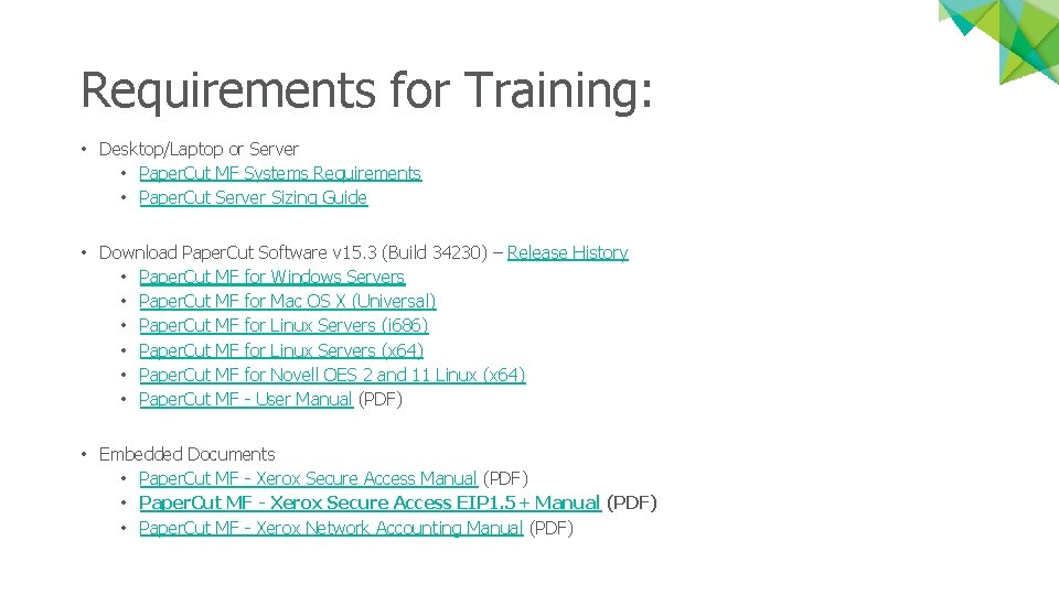 Requirements for Training: • Desktop/Laptop or Server • Paper. Cut MF Systems Requirements •