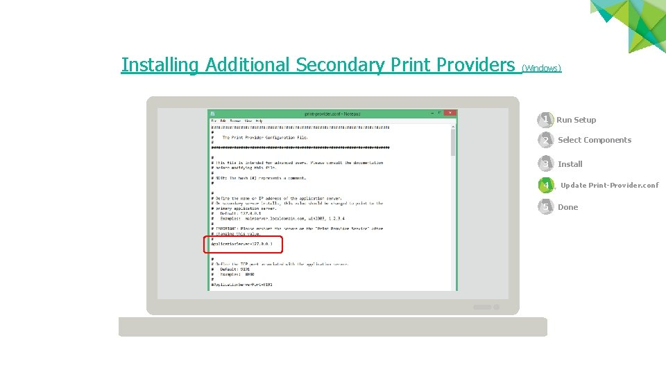 Installing Additional Secondary Print Providers (Windows) 1 Run Setup 2 Select Components 3 4