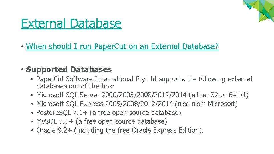 External Database • When should I run Paper. Cut on an External Database? •