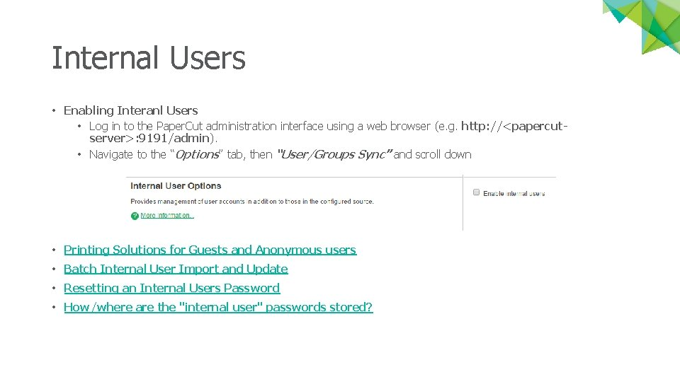 Internal Users • Enabling Interanl Users • Log in to the Paper. Cut administration