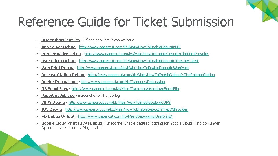 Reference Guide for Ticket Submission • Screenshots/Movies - Of copier or troublesome issue •