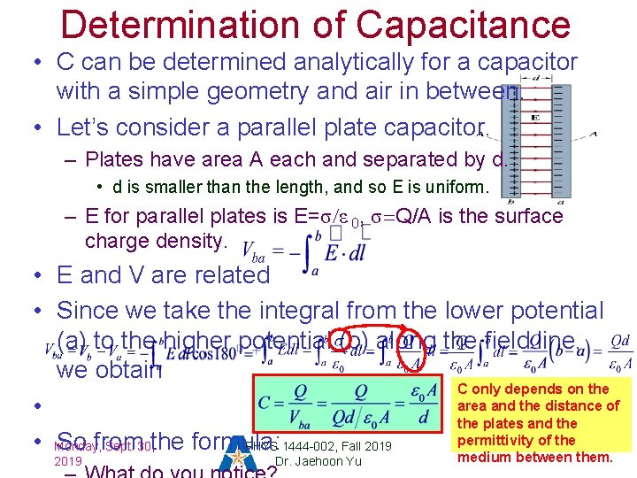 Determination of Capacitance • C can be determined analytically for a capacitor with a