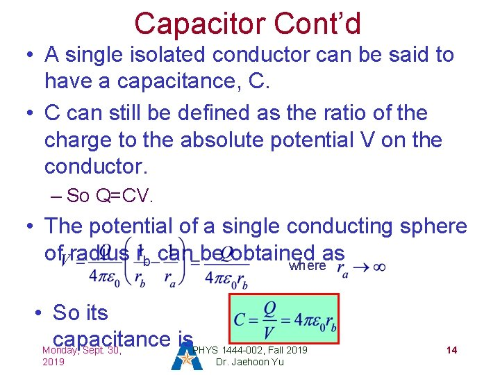 Capacitor Cont'd • A single isolated conductor can be said to have a capacitance,