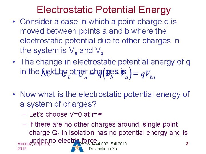 Electrostatic Potential Energy • Consider a case in which a point charge q is