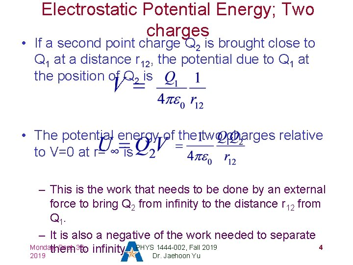 Electrostatic Potential Energy; Two charges • If a second point charge Q 2 is