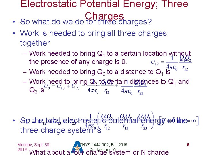Electrostatic Potential Energy; Three Charges So what do we do for three charges? •