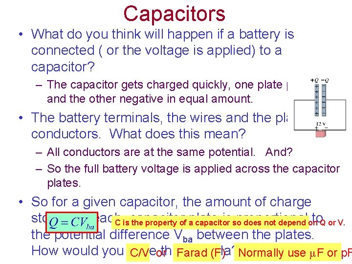 Capacitors • What do you think will happen if a battery is connected (