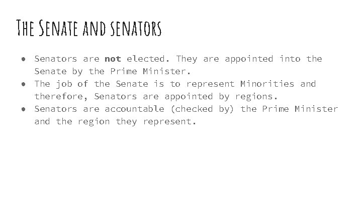 The Senate and senators ● Senators are not elected. They are appointed into the