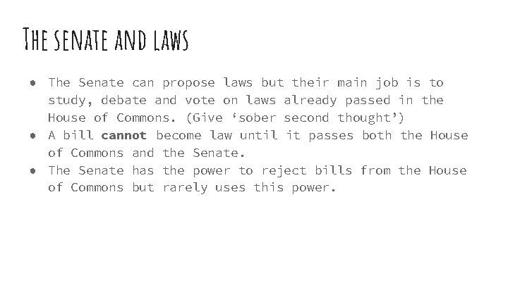 The senate and laws ● The Senate can propose laws but their main job
