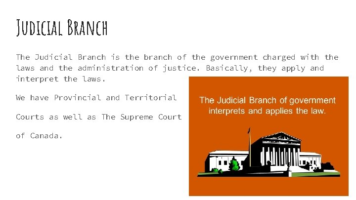Judicial Branch The Judicial Branch is the branch of the government charged with the