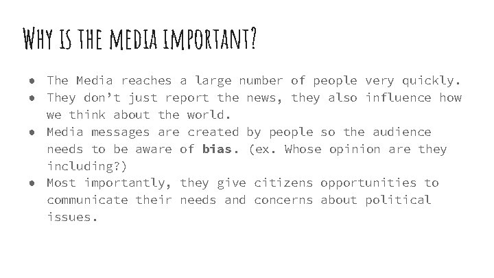 Why is the media important? ● The Media reaches a large number of people