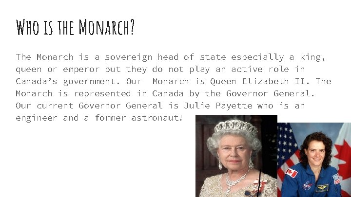 Who is the Monarch? The Monarch is a sovereign head of state especially a