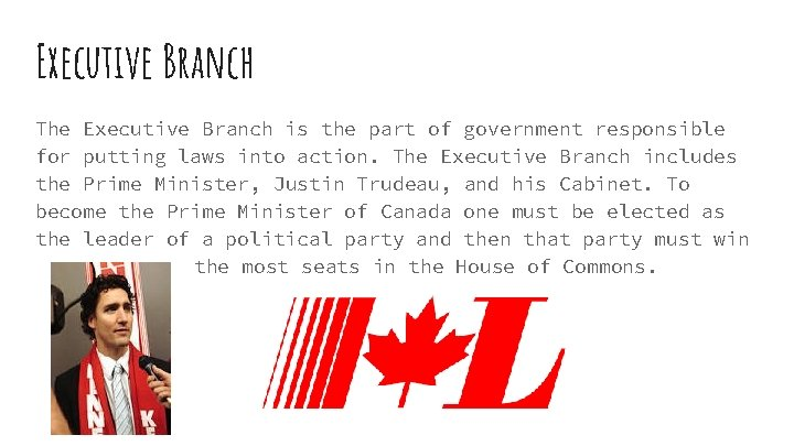 Executive Branch The Executive Branch is the part of government responsible for putting laws