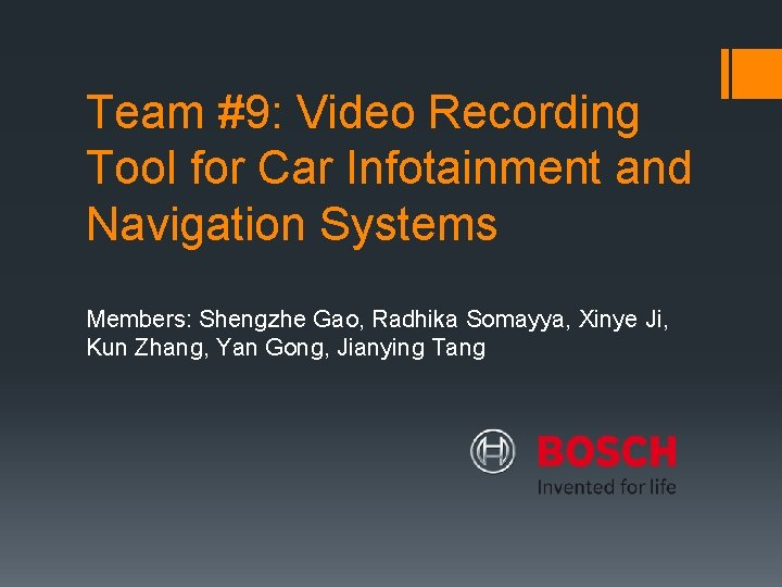 Team #9: Video Recording Tool for Car Infotainment and Navigation Systems Members: Shengzhe Gao,