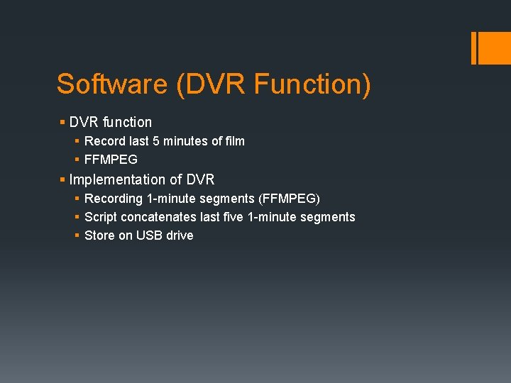 Software (DVR Function) § DVR function § Record last 5 minutes of film §