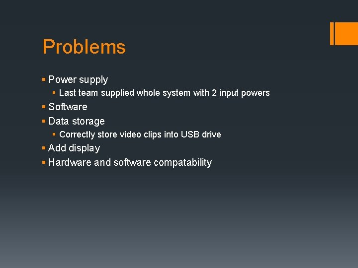 Problems § Power supply § Last team supplied whole system with 2 input powers