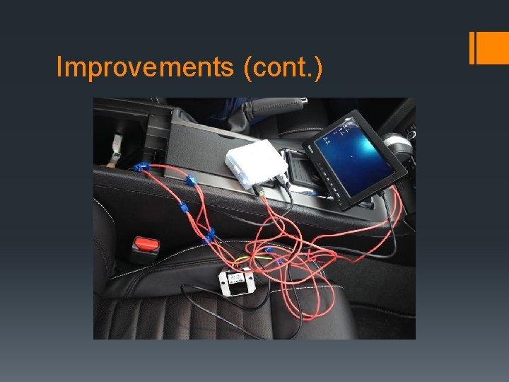 Improvements (cont. )