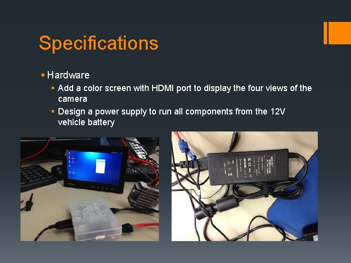 Specifications § Hardware § Add a color screen with HDMI port to display the