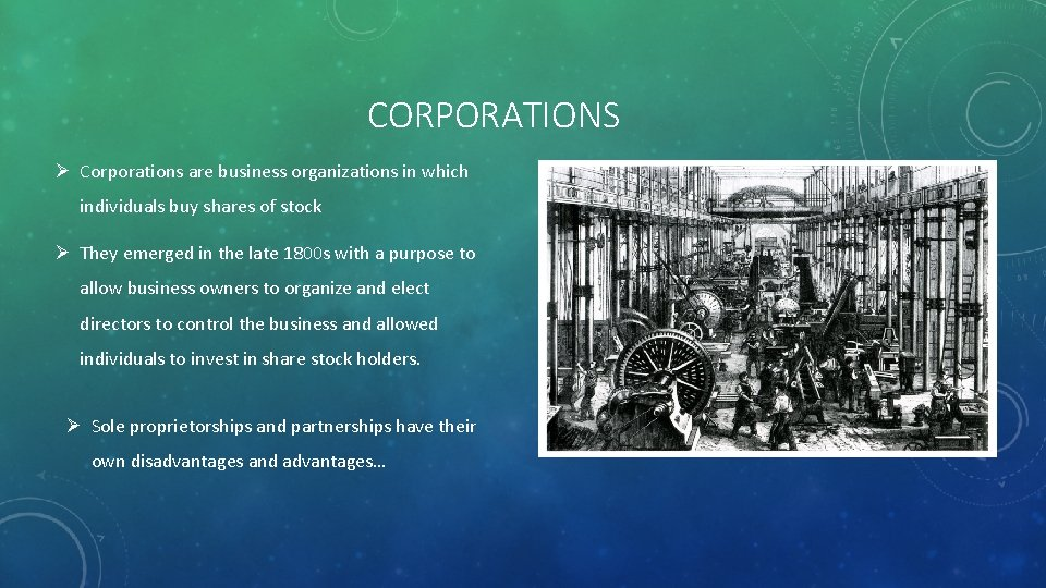 CORPORATIONS Ø Corporations are business organizations in which individuals buy shares of stock Ø