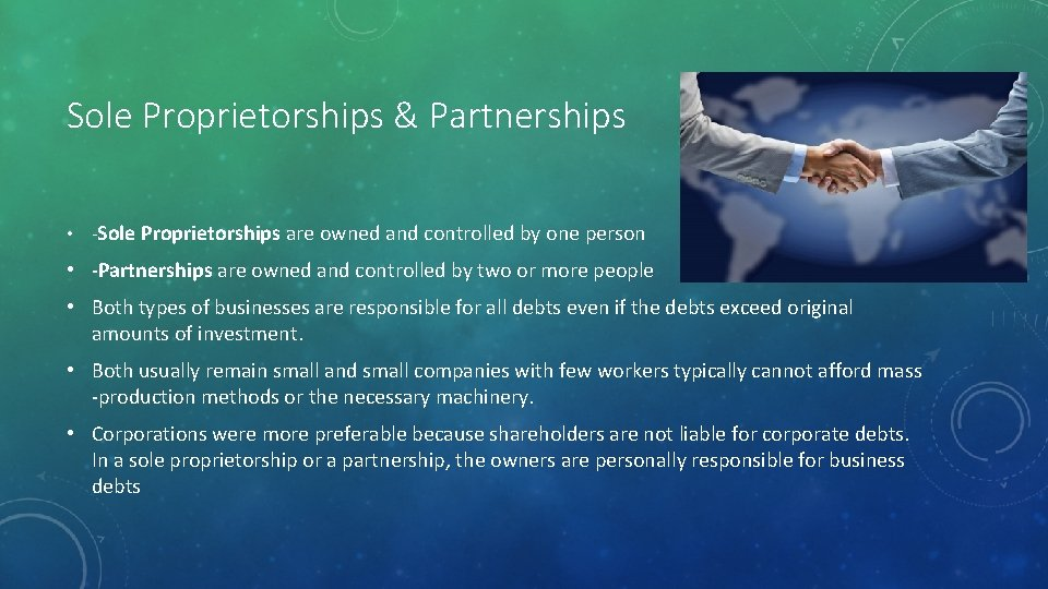 Sole Proprietorships & Partnerships • -Sole Proprietorships are owned and controlled by one person